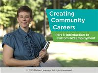 Creating Community Careers Part 1: Overview of Customized Employment