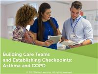 Building Care Teams and Establishing Checkpoints: Asthma and COPD