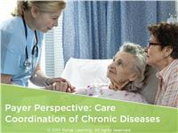 Payer Perspective: Care Coordination of Chronic Diseases